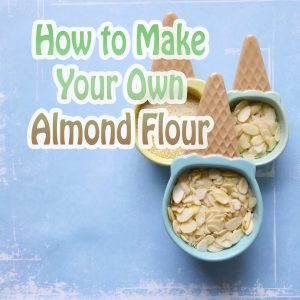 How-to-grind-your-own-almond-flour