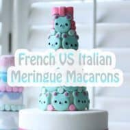 French VS. Italian Meringue Macarons
