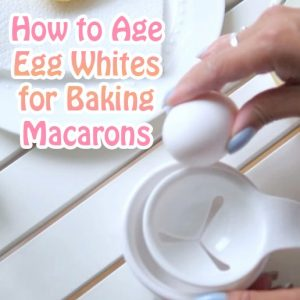 How to Age Egg Whites for Baking Macarons
