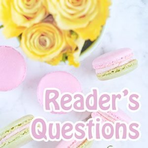 Reader's Macaron Baking Questions and Messages