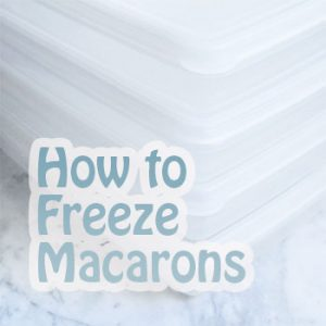 Freezing Macarons and Making them in Advance